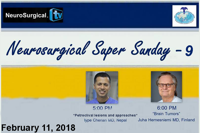 Neurosurgery Super Sunday #9 LIVE with Cherian and Juha at 7 am EST, 1:30 pm CED and 6:00 pm IST