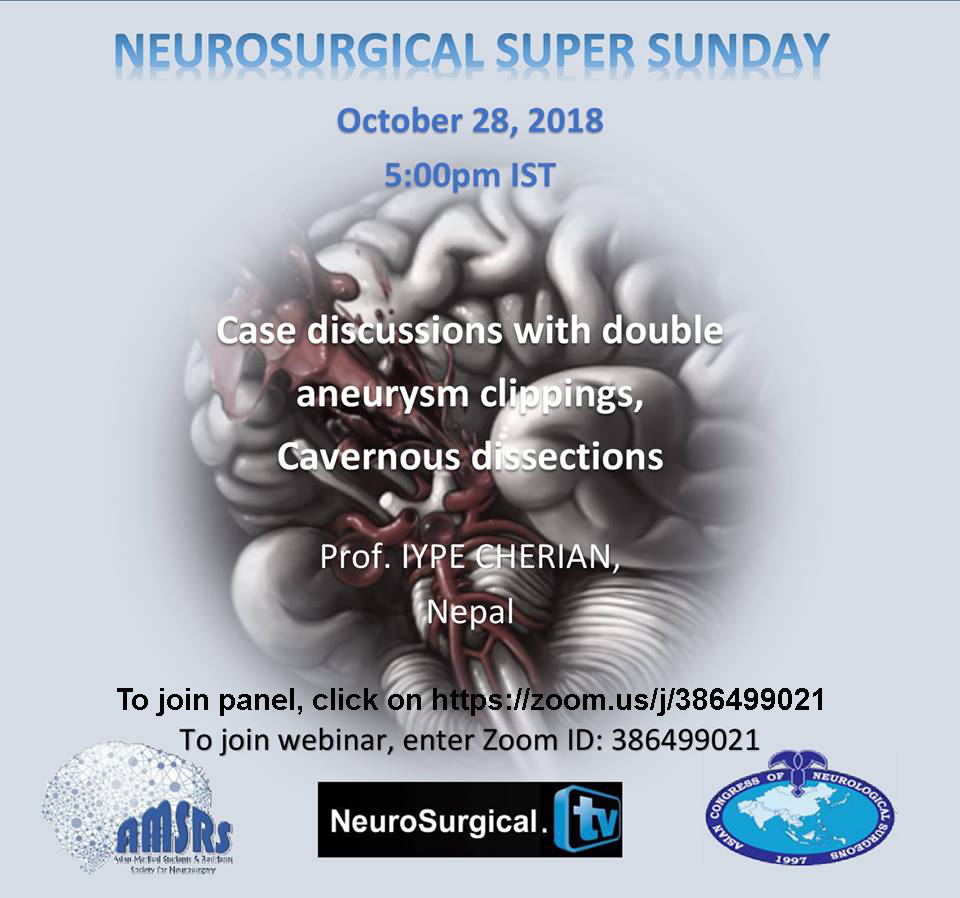 Neurosurgical Super Sunday Presentation, recorded today, Oct 28, 2019,  with Iype Cherian MD