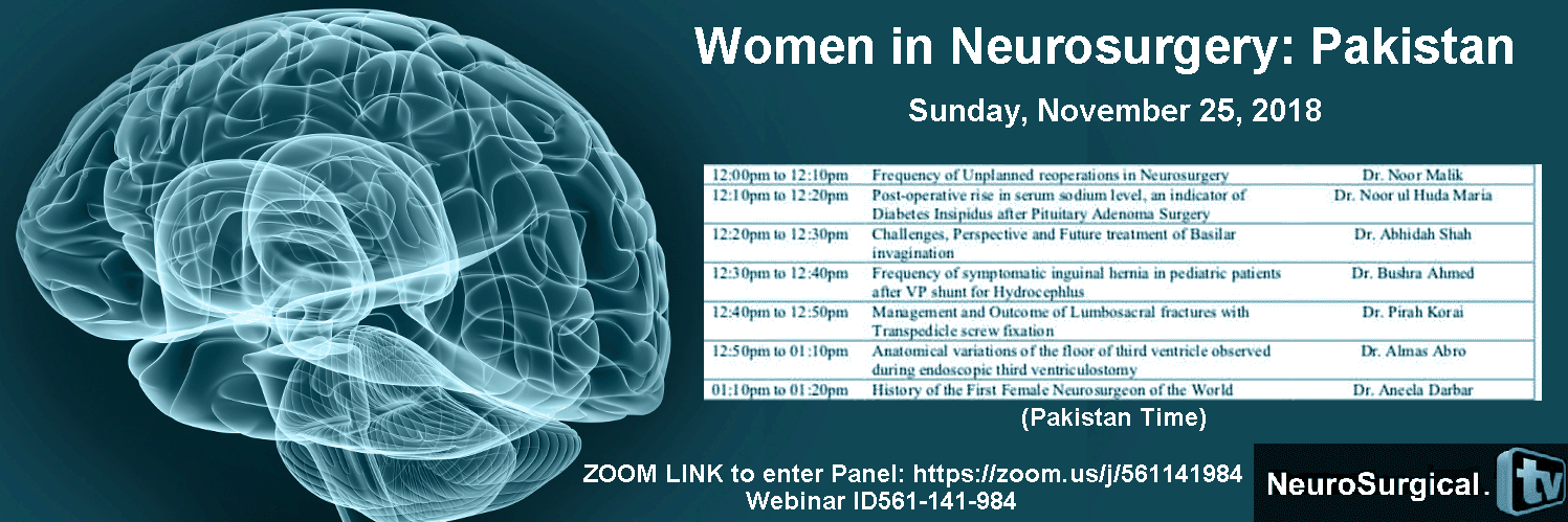 "Broadcasted LIVE!   ""Women in Neurosurgery: Pakistan"" Webinar Sunday Noon Pakistan time, run by Aneela Darbar MD,  of Pakistan and St. Louis, Missouri, USA"