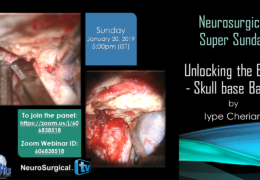 "RECORDED TODAY,   Neurosurgery Super Sunday, with Iype Cherian MD lecturing on ""Unlocking the Brain: Skull Base Basics"""