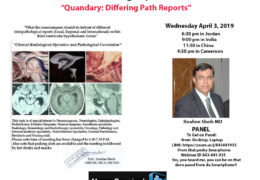 "LIVE NOW, Jordan Neurosurgery Grand Rounds: ""Quandary: Differing Path Reports"" in multi-disciplinary fashion"