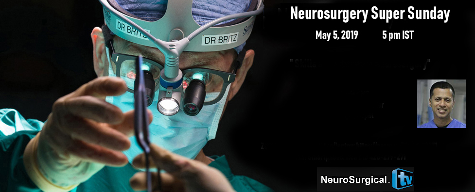 """Recorded LIVE HERE earlier today…. Neurosurgery Super Sunday 5 pm IST: Iype Cherian presented, """"Skills and Attitudes in Neurosurgery"""""""