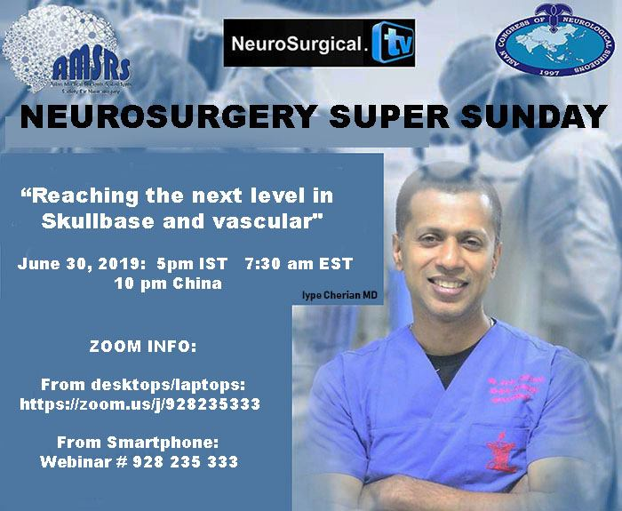 "Recorded: Today's Webcast of ""Neurosurgery Super Sunday"" with Iype Cherian MD  Presenting ""Reaching the  Next Level in Skullbase and Vascular"""
