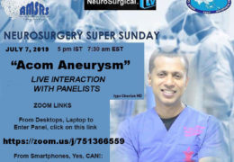 "Neurosurgery Super Sunday RECORDED TODAY, Live,  ""Acom Aneurysms"" is the topic with Iype Cherian MD"