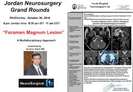 "Jordan Neurosurgery Grand Rounds for October 30, recorded LIVE TODAY,…: ""Foramen Magnum Lesion"", Multidisciplinary Presentation"
