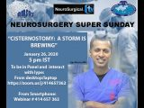 "Neurosurgery Super Sunday recorded yesterday, ""Cisternostomy: A Storm is Brewing"""