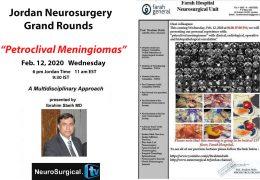 """Jordan Neurosurgery Grand Rounds, Wednesday Feb 12 at 6 pm Jordan Time: """"Petroclival Meningiomas"""""""