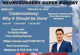 NOW, LIVE, Neurosurgery Super Sunday, with Peruvian Neurosurgeron presenting from Nepal on Cisternostomy