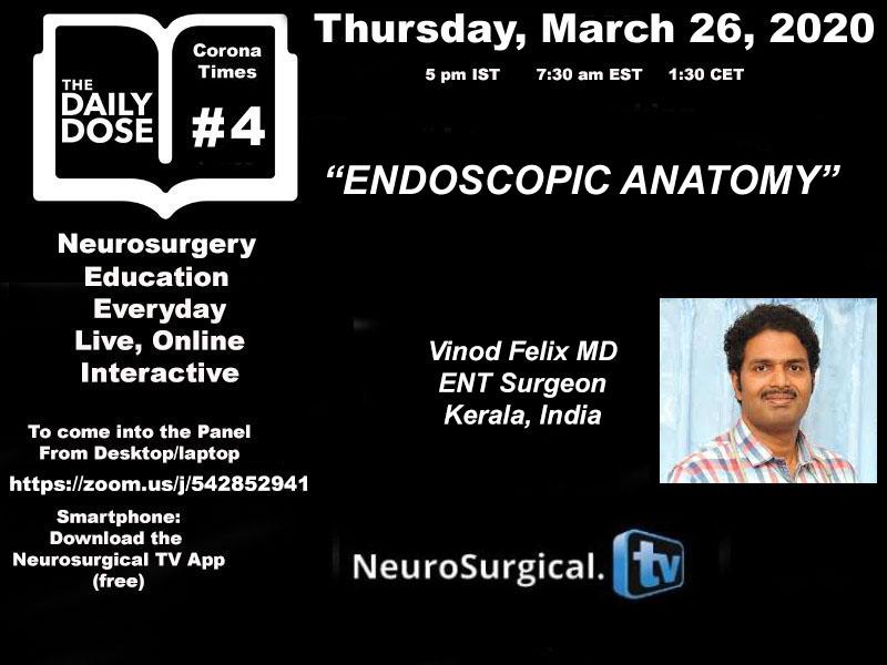 "Daily Dose of Neurosurgery #4: Vinod Felix presents, ""Endoscopic Anatomy"" NOW LIVE HERE"