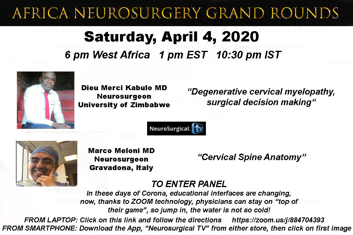Africa Neurosurgery Grand Rounds April 4, 2020 with Two LIVE ONLINE Presentations