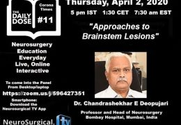 Daily Dose #11 of Neurosurgery Education: Chandra Deopujari MD  of India presents