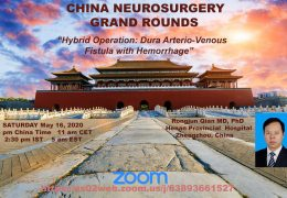China Neurosurgery Grand Rounds in 8 HOURS!  5 pm China Time, 11 am CET, 2:30 pm IST