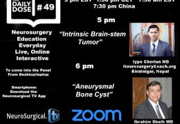 Daily Dose of Neurosurgery Education, #47: Two LIVE Presentations at 5 pm IST, 7:30 am EST