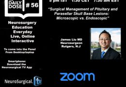 Daily Dose of Neurosurgery Education #56, Live at 5 pm IST: James Liu MD of Rutgers, New Jersey presents