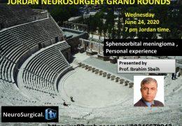 now LIVE….LIVE, Jordan Neurosurgery Grand Rounds, Dr Ibrahim Sbeih presents