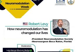 "At 5 pm EST, 6 pm Brasil time, Brasil Neurosurgery Society presents, ""How neuromodulation has changed our lives"", by Dr. Robert Levy"