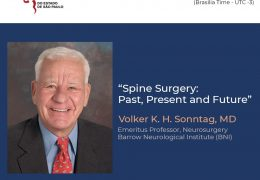 "At 6 pm Brazil time August 10: ""Spine Surgery: Past Present and Future""  by Volker Sonntag, of Barrows in Arizona"