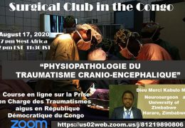 "NOW LIVE……..7 pm Congo time, ""Surgical Club of Congo"" presents in French, ""Physiopathologie du Traumatisme Cranio-encephalique"""