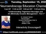 was LIVE……….Tuesday, 9 pm IST, Interactive Neuroendoscopy Webcast, with Asheesh Tandon MD, former fellow of Charlie Teo MD of Australia