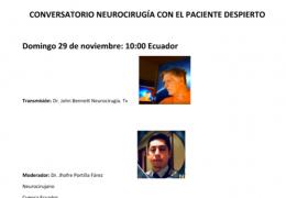 """Domingo, 29 de Noviembre, """"Conversatorio Neurocrugia con el paciente Despierto"""" a las 10 am tiempo Ecuador"""