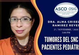 """…….""""Ciclo de conferencias de cáncer infantil"""", de Mexico por Dra. Alma Griselda Ramirez Reyes"""