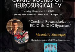 In a few minutes, LIVE, …….Iraq Neurosurgery Grand Rounds Returns tomorrow at 2 pm Iraq time, with Presentation of Med Student Mustafa Almurayati MD