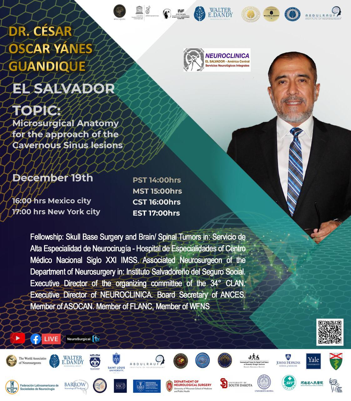 "in 30 Minutes, LIVE, Cesar Yanes Guandique MD de el Salvador presents NOW, at the UNESCO/Walter Dandy Neuroscience Conference ""Microsurgical anatomy for the approach of the Cavernous Sinus Lesions"""