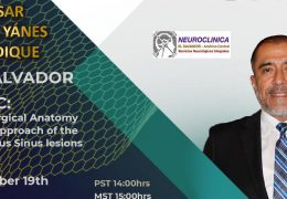 "NOW, LIVE, Cesar Yanes Guandique MD de el Salvador presents NOW, at the UNESCO/Walter Dandy Neuroscience Conference ""Microsurgical anatomy for the approach of the Cavernous Sinus Lesions"""