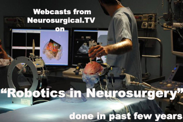 """See the Webcasts we have done on """"Robotics in Neurosurgery"""" over the Past Few Years on Neurosurgical.tv"""