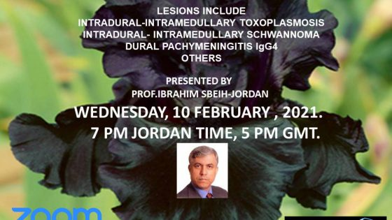 "IN LESS THAN 1 HOUR, LIVE…..Jordan Neurosurgery Grand Rounds, Dr Ibrahim Sbeih presenting, ""Unusual Intradural Spinal Lesions: Personal Experience"""