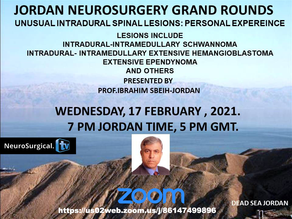 """Just Recorded LIVE in a few minutes ago………………Jordan Neurosurgery Grand Rounds, February 17, 2021, with Ibrahim Sbeih MD presenting, """"Unusual Intradural Spinal Lesions"""""""
