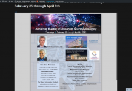 "Feb 25, Thursday, ""Achieving Mastery in Aneurysm Microsurgery"" webinar Prof Ali Krisht/Prof Michael Lawton.  On Thursdays February 25 through April 8th"