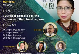 "LIVE LIVE, UNESCO/Dandy Webinar in Mexico City, Griselda Ramirez MD presents ""Surgical Accesses to the Tumours of the Pineal Region"""