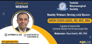 RECORDED, LIVE September 23, 2021.,.,..Turkish Neurosurgical Society presents Aaron Cohen-Gadol MD, in Month Webinar LIVE on Neurosurgical.tv