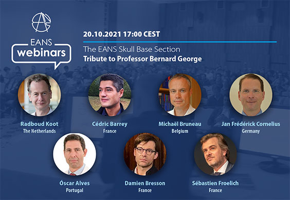 WEDNESDAY, 5 pm CET, EANS ONLINE presents Tribute to Professor Bernard George, through the EANS Skull Base Section