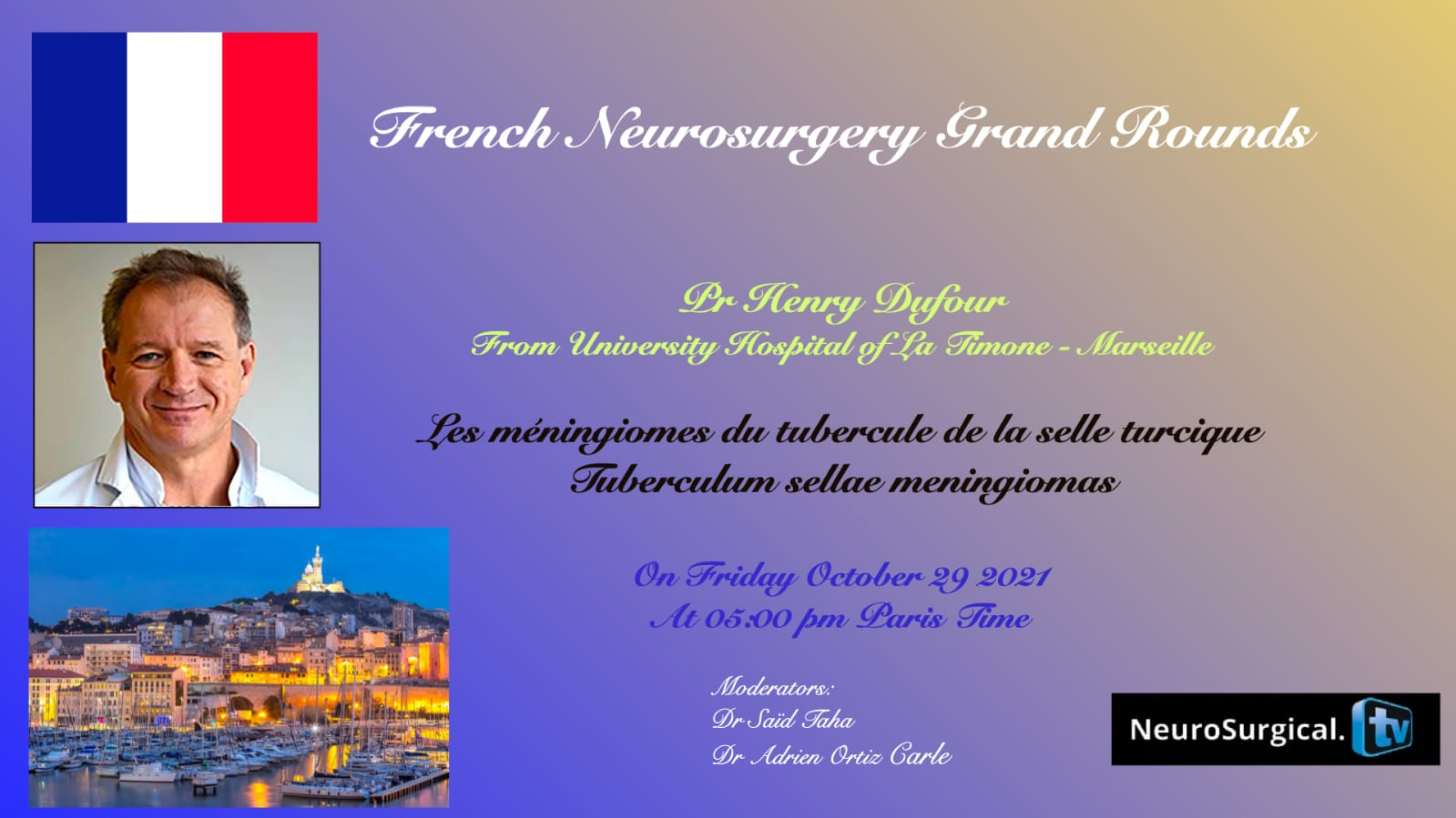 Friday, October 29, LIVE, French Neurosurgery Grand Rounds, Henry Dufour MD presents on Meningiomas