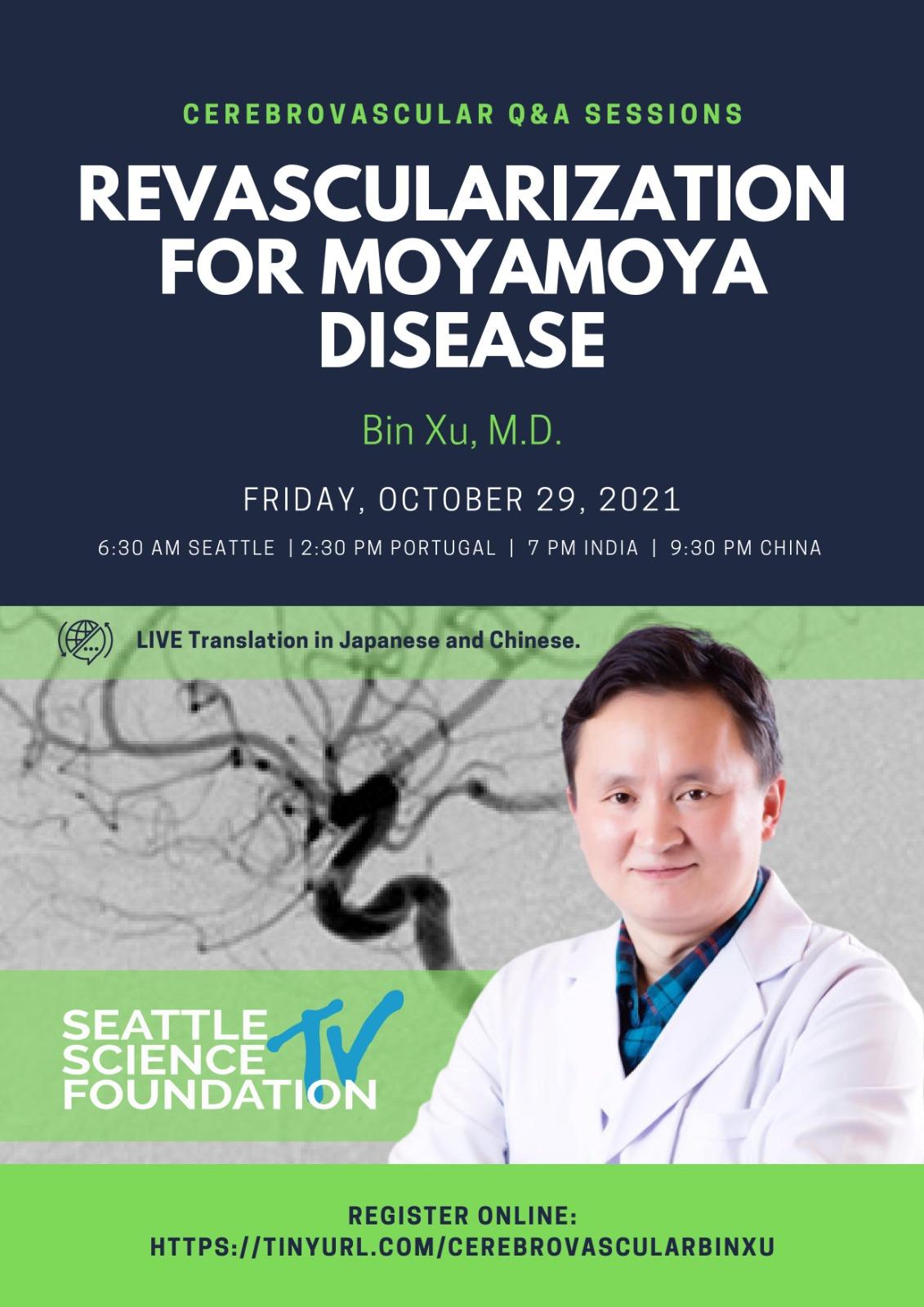 "Friday, October 29th, Seattle Science Foundation presents Bin Xu MD, Shangai Neurosurgeon, with ""Revascularization for MoyaMoya Disease"""